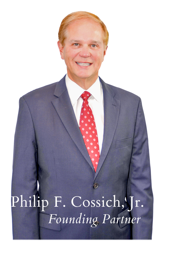 Philip F. Cossich, Jr. Founding Partner